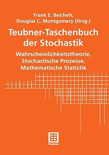Teubner-Taschenbuch der Stochastik: Wahrscheinlichkeitstheorie, Stochastische Prozesse, Mathematische Statistik