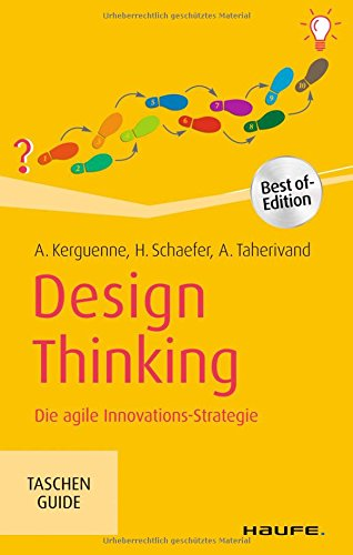 Design Thinking: Die agile Innovations-Strategie (Haufe TaschenGuide) -
