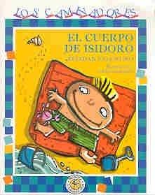 El cuerpo de Isidoro/The Body of Isidoro