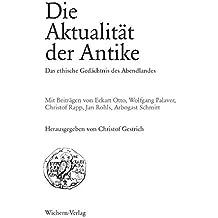Die Aktualität der Antike: Das ethische Gedächtnis des Abendlandes (Beihefte zur Berliner Theologischen Zeitschrift)