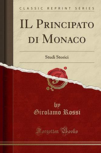 IL Principato di Monaco: Studi Storici (Classic Reprint)