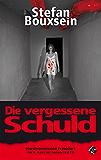 Die vergessene Schuld: Mordkommission Frankfurt: Der 6. Band mit Siebels und Till