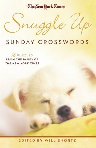 The New York Times Snuggle Up Sunday Crosswords: 75 Puzzles from the Pages of The New York Times by The New York Times (2011-07-19)
