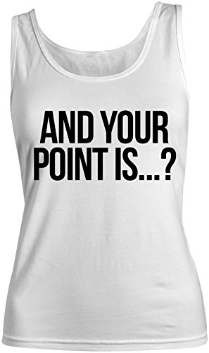 And Your Point Is Sarcastic Amusant Femme Tank Top Debardeur Blanc