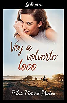 Voy A Volverte Loco por Pilar Piñero