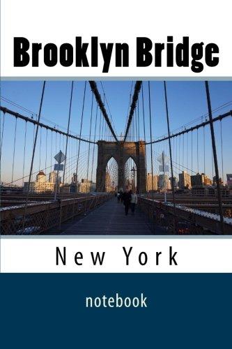 Brooklyn Bridge: 150 page lined notebook - Brooklyn Bridge, Suspension Bridge