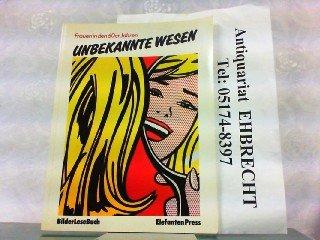 Unbekannte Wesen. Frauen in den 60er Jahren