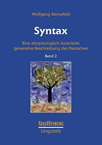 Syntax: Eine morphologisch motivierte generative Beschreibung des Deutschen. Band 2 (Stauffenburg Linguistik)