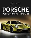 Porsche: Perfektion auf Rädern