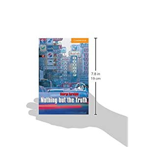 CER4: Nothing but the Truth Level 4 (Cambridge English Readers)
