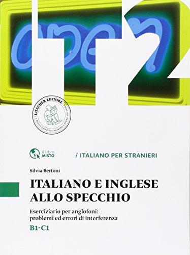 Italiano e inglese allo specchio. Eserciziario per anglofoni: problemi ed errori di interferenza. Livello B1-B2