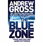 [(The Blue Zone)] [Author: Andrew Gross] published on (June, 2007)