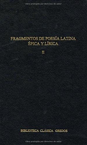 Fragmentos poesia latina epica y lirica: 2 (B. BÁSICA GREDOS) por Varios Autores