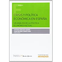 Crisis y política económica en España (Estudios (aranzadi)) de Juan Antonio Tomas Carpi (27 sep 2014) Tapa blanda