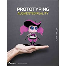Prototyping Augmented Reality[ PROTOTYPING AUGMENTED REALITY ] by Mullen, Tony (Author ) on Oct-18-2011 Paperback