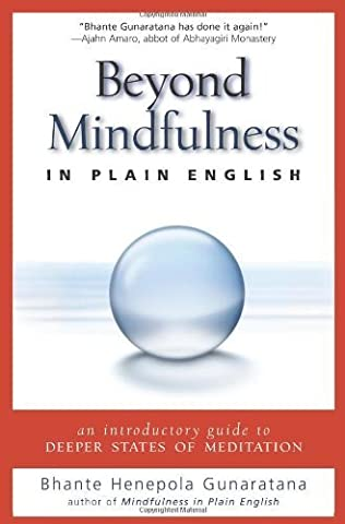 Henepola Gunaratana - Beyond Mindfulness in Plain English: An Introductory