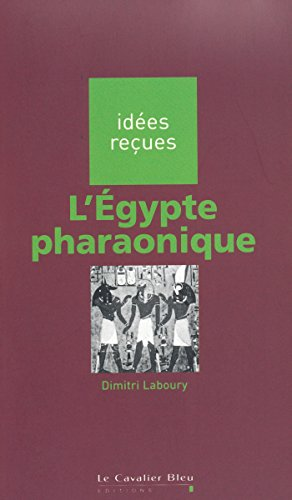 L'Egypte pharaonique par Dimitri Laboury