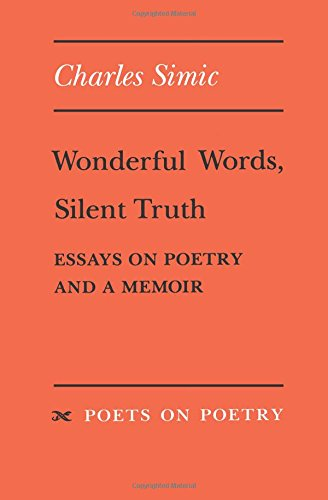 Wonderful Worlds, Silent Truth: Essays on Poetry and a Memoir (Poets on Poetry)