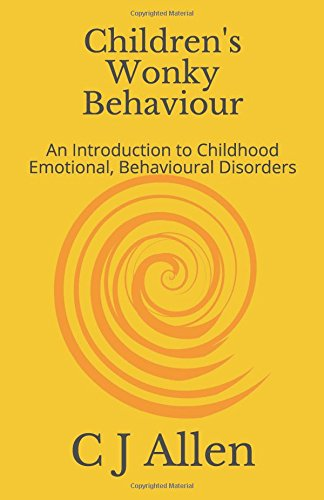 Children's Wonky Behaviour: An Introduction to Childhood Emotional, Behavioural Disorders