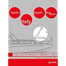 "Yacht'n Italy Export Museum 2016. Renato ""Sonny"" Levi. Volume IV"