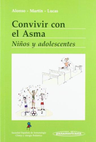 Convivir con el Asma: Niños y Adolescentes (Convivir Con..../ Living With...) por Elena Alonso Lebrero