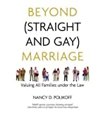 [ Beyond (Straight And Gay) Marriage: Valuing All Families Under The Law ] By Polikoff, Nancy D. (Author) [ Jan - 2009 ] [ Paperback ]