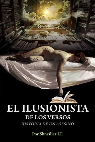 EL ILUSIONISTA  DE LOS VERSOS: historia de un asesino por Shneiller Jimenez Tiberio