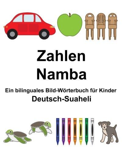 Deutsch-Suaheli Zahlen/Namba Ein bilinguales Bild-Wörterbuch für Kinder (FreeBilingualBooks.com)