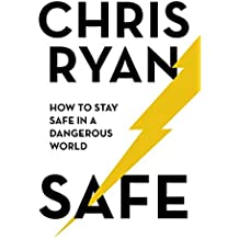 Safe: How to stay safe in a dangerous world (English Edition)