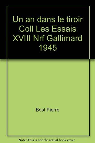 Un an dans le tiroir Coll Les Essais XVIII Nrf Gallimard 1945