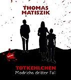 Totkehlchen: Modrichs dritter Fall von Thomas Matiszik