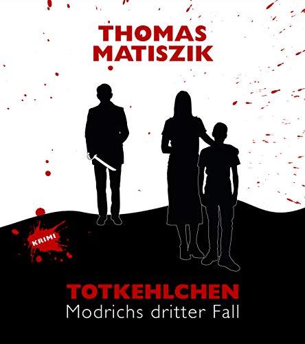Buchseite und Rezensionen zu 'Totkehlchen: Modrichs dritter Fall' von Thomas Matiszik