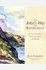 The Artist's Way for Retirement: It's Never Too Late to Discover Creativity and Meaning Paperback