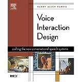 [(Voice Interaction Design: Crafting the New Conversational Speech Systems )] [Author: Randy Allen Harris] [Dec-2004]