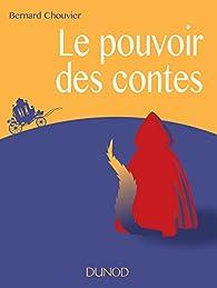 Le pouvoir des contes par Bernard Chouvier