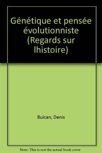 Genetique et pensee evolutionniste