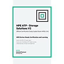 HPE ATP Storage Solutions V2 (HPE0-J74 and J75): Official Certification Study Guide (HP ExpertOne) (English Edition)