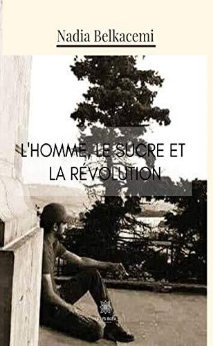 L Homme Le Sucre Et La Revolution Roman Historique