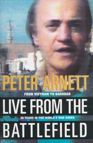 Live From the Battlefield: From Vietnam to Baghdad [Signed Leather First] First edition by Peter Arnett (1994) Hardcover