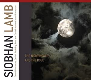 Lamb: The Nightingale And The Rose (Proprius: PRCD2068) (Gerard Presencer/ Danish Radio Big Band/ The Danish National Vocal Ensemble)