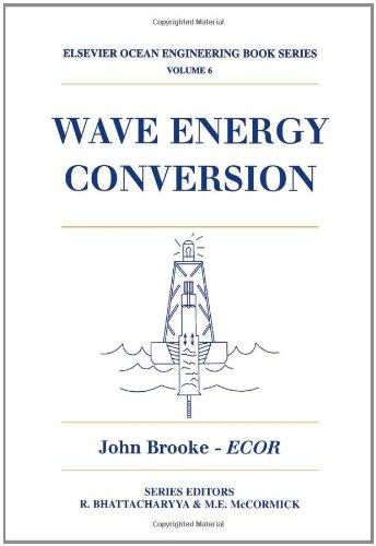 6: Wave Energy Conversion (Elsevier Ocean Engineering Series)