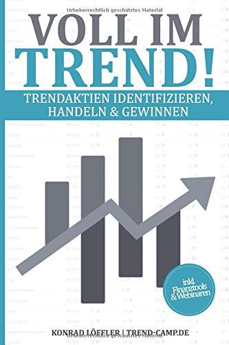 Voll im Trend!: Trendaktien identifizieren,  handeln & gewinnen!