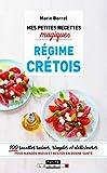 Mes petites recettes magiques régime crétois 100 recettes saines, simples et délicieuses pour manger mieux et rester en bonne santé