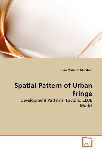 Spatial Pattern of Urban Fringe: Development Patterns, Factors, CLUE Model
