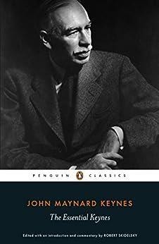 The Essential Keynes (Penguin Classics) by [Keynes, John Maynard]