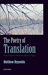 The Poetry of Translation: From Chaucer Petrarch to Homer & Logue