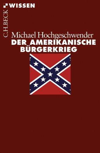 Der amerikanische Bürgerkrieg (Beck'sche Reihe 2451)