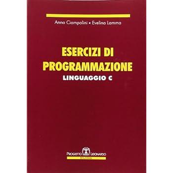 Esercizi Di Programmazione Linguaggio C
