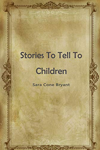 Stories To Tell To Children (English Edition)