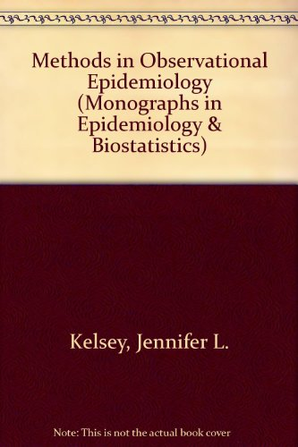 Methods in Observational Epidemiology (Monographs in Epidemiology & Biostatistics)